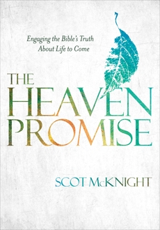 The Heaven Promise: Engaging the Bible's Truth About Life to Come, McKnight, Scot