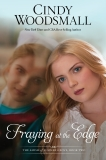 Fraying at the Edge: A Novel, Woodsmall, Cindy