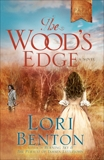 The Wood's Edge: A Novel, Benton, Lori