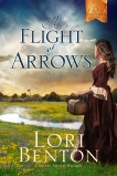 A Flight of Arrows: A Novel, Benton, Lori