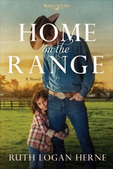 Home on the Range: A Novel, Logan Herne, Ruth