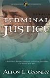 Terminal Justice, Gansky, Alton L.