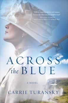 Across the Blue: A Novel, Turansky, Carrie