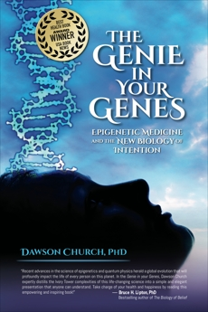 Genie in Your Genes: Epigenetic Medicine and the New Biology of Intention, Church, Dawson
