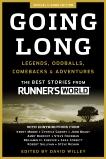 Going Long: Legends, Oddballs, Comebacks & Adventures, Editors of Runner's World Maga
