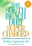 The South Beach Diet Supercharged: Faster Weight Loss and Better Health for Life, Agatston, Arthur & Signorile, Joseph