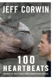 100 Heartbeats: The Race to Save Earth's Most Endangered Species, Corwin, Jeff