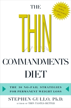 The Thin Commandments Diet: The Ten No-Fail Strategies for Permanent Weight Loss, Gullo, Stephen