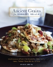 Ancient Grains for Modern Meals: Mediterranean Whole Grain Recipes for Barley, Farro, Kamut, Polenta, Wheat Berries & More [A Cookbook], Speck, Maria