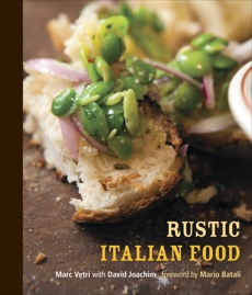 Rustic Italian Food: [A Cookbook], Vetri, Marc & Joachim, David