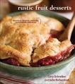 Rustic Fruit Desserts: Crumbles, Buckles, Cobblers, Pandowdies, and More [A Cookbook], Schreiber, Cory & Richardson, Julie