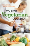College Vegetarian Cooking: Feed Yourself and Your Friends [A Cookbook], Carle, Megan & Carle, Jill