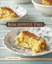 Bon Appetit, Y'all: Recipes and Stories from Three Generations of Southern Cooking [A Cookbook], Willis, Virginia