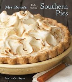Mrs. Rowe's Little Book of Southern Pies: [A Baking Book], Cox Bryan, Mollie