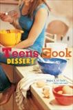 Teens Cook Dessert: [A Baking Book], Carle, Megan & Carle, Jill & Carle, Judi