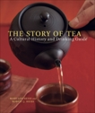 The Story of Tea: A Cultural History and Drinking Guide, Heiss, Mary Lou & Heiss, Robert J.