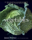 Vegetables, Revised: The Most Authoritative Guide to Buying, Preparing, and Cooking, with More than 300 Recipes [A Cookbook], Peterson, James