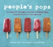 People's Pops: 55 Recipes for Ice Pops, Shave Ice, and Boozy Pops from Brooklyn's Coolest Pop Shop [A Cookbook], Jordi, Nathalie & Carrell, David & Horowitz, Joel