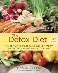 The Detox Diet, Third Edition: The Definitive Guide for Lifelong Vitality with Recipes, Menus, and Detox Plans, Chace, Daniella & Haas, Elson M.