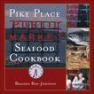 Pike Place Public Market Seafood Cookbook, Rex-Johnson, Braiden