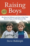 Raising Boys, Third Edition: Why Boys Are Different--and How to Help Them Become Happy and Well-Balanced Men, Biddulph, Steve