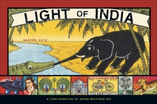 Light of India: A Conflagration of Indian Matchbox Art, Dotz, Warren
