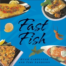 Fast Fish: [A Cookbook], Carpenter, Hugh & Sandison, Teri