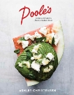 Poole's: Recipes and Stories from a Modern Diner [A Cookbook], Christensen, Ashley & Goalen, Kaitlyn