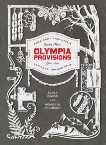 Olympia Provisions: Cured Meats and Tales from an American Charcuterie [A Cookbook], Erickson, Meredith & Cairo, Elias