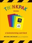 Thinkpak: A Brainstorming Card Deck, Michalko, Michael