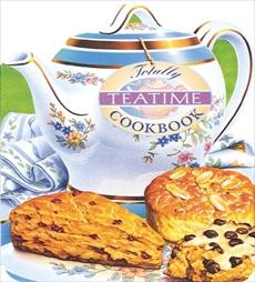 Totally Teatime Cookbook, Siegel, Helene & Siegel, Helene & Gillingham, Karen
