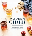 Modern Cider: Simple Recipes to Make Your Own Ciders, Perries, Cysers, Shrubs, Fruit Wines, Vinegars, and More, Christensen, Emma