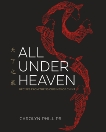 All Under Heaven: Recipes from the 35 Cuisines of China [A Cookbook], Phillips, Carolyn