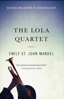 THE LOLA QUARTET, Mandel, Emily St. John