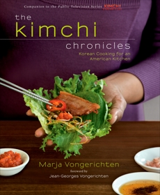 The Kimchi Chronicles: Korean Cooking for an American Kitchen: A Cookbook, Vongerichten, Marja