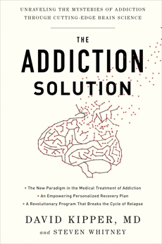 The Addiction Solution: Unraveling the Mysteries of Addiction through Cutting-Edge Brain Science, Kipper, David & Whitney, Steven