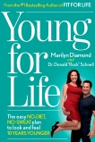 Young for Life: The Easy No-Diet, No-Sweat Plan to Look and Feel 10 Years Younger, Diamond, Marilyn & Schnell, Donald
