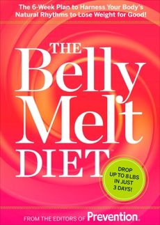 The Belly Melt Diet: The 6-Week Plan to Harness Your Body's Natural Rhythms to Lose Weight for Good!,