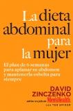 La Dieta Abdominal Para la Mujer: El plan de 6 semanas para aplanar su abdomen y mantenerla esbelta para siempre, Spiker, Ted & Zinczenko, David