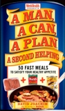 A Man, A Can, A Plan, A Second Helping: 50 Fast Meals to Satisfy Your Healthy Appetite: A Cookbook, Joachim, David & Editors of Men's Health Magazi