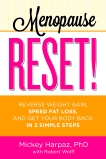 Menopause Reset!: Reverse Weight Gain, Speed Fat Loss, and Get Your Body Back in 3 Simple Steps, Harpaz, Mickey & Wolff, Robert