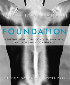 Foundation: Redefine Your Core, Conquer Back Pain, and Move with Confidence, Goodman, Eric & Park, Peter