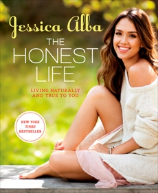 The Honest Life: Living Naturally and True to You, Alba, Jessica