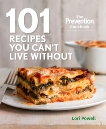 101 Recipes You Can't Live Without: The Prevention Cookbook, Powell, Lori