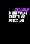 City of Widows: An Iraqi Woman's Account of War and Resistance, Zangana, Haifa