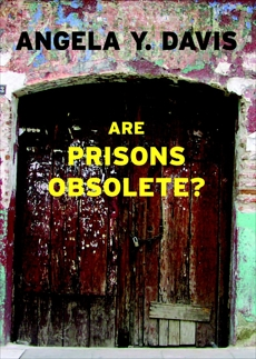 Are Prisons Obsolete?, Davis, Angela Y.