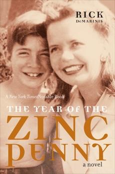 The Year of the Zinc Penny: A Novel, DeMarinis, Rick