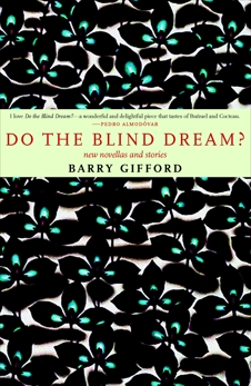 Do the Blind Dream?: New Novellas and Stories, Gifford, Barry