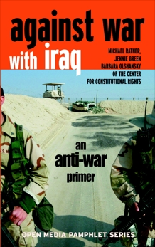 Against War with Iraq: An Anti-War Primer, Ratner, Michael & Green, Jennie & Olshansky, Barbara