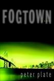 Fogtown: A Novel, Plate, Peter